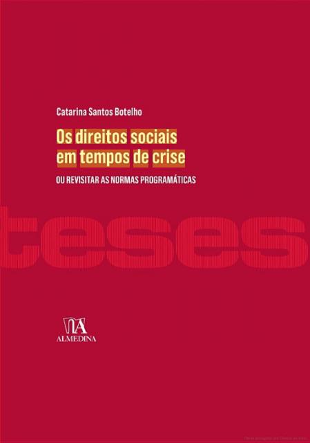 Os Direitos Sociais em Tempos de Crise – Ou Revisitar as Normas Programáticas